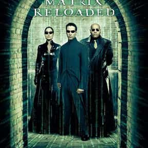The Matrix Reloaded is listed (or ranked) 18 on the list The Best R-Rated Movies That Blew Up At The Box Office