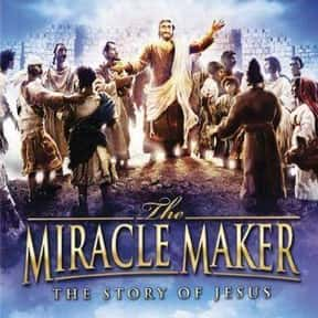 The Miracle Maker is listed (or ranked) 16 on the list The Greatest Movies About Jesus Christ, Ranked