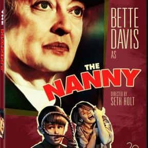 The Nanny is listed (or ranked) 24 on the list The Best Bette Davis Movies