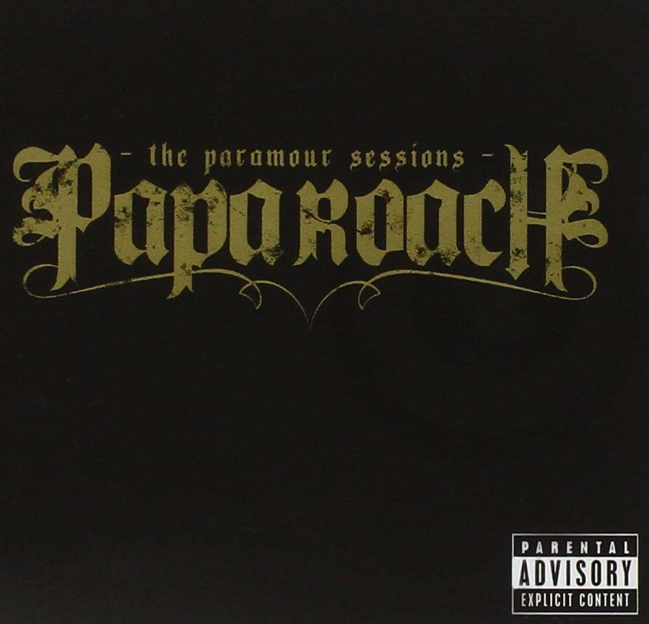 The Paramour Sessions is listed (or ranked) 3 on the list The Best Papa Roach Albums of All Time