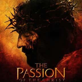 The Passion of the Christ is listed (or ranked) 6 on the list The Best Movies You Never Want to Watch Again