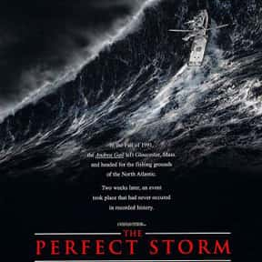 The Perfect Storm is listed (or ranked) 11 on the list The Greatest Disaster Movies of All Time