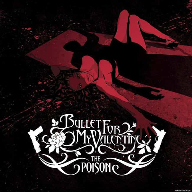 The Poison is listed (or ranked) 3 on the list The Best Bullet for My Valentine Albums, Ranked