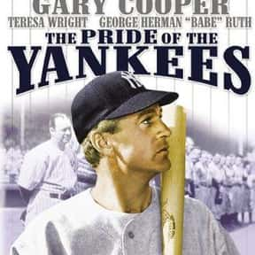 The Pride of the Yankees is listed (or ranked) 14 on the list The All-Time Best Baseball Films