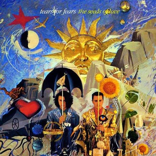 The Seeds of Love is listed (or ranked) 3 on the list The Best Tears For Fears Albums of All Time