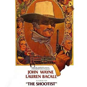 The Shootist is listed (or ranked) 10 on the list The Best John Wayne Movies of All Time, Ranked