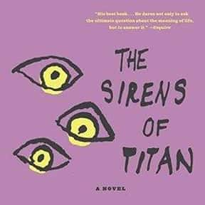 The Sirens of Titan is listed (or ranked) 16 on the list The Best Satirical Novels