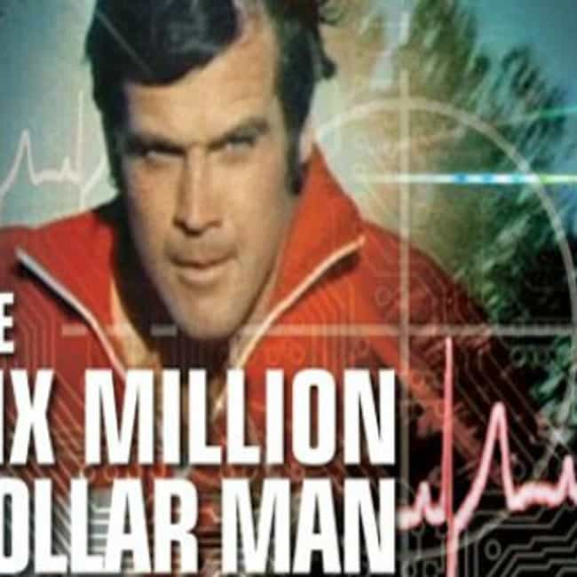 The Six Million Dollar Man is listed (or ranked) 1 on the list The Best 1970s Cult TV Series