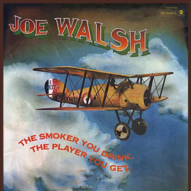 The Smoker You Drink, Th... is listed (or ranked) 1 on the list The Best Joe Walsh Albums of All Time