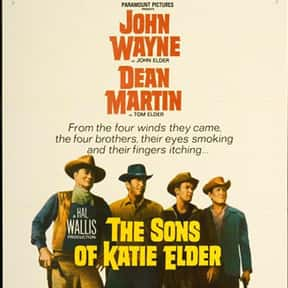 The Sons of Katie Elder is listed (or ranked) 8 on the list The Best John Wayne Movies of All Time, Ranked