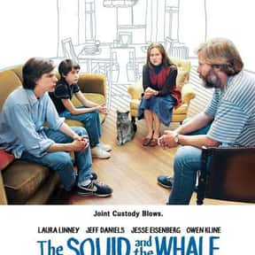 The Squid and the Whale is listed (or ranked) 16 on the list 25+ Great Movies About Depressing Couples