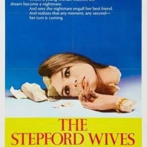 The Stepford Wives is listed (or ranked) 22 on the list The Best Sci-Fi Movies Based on Books