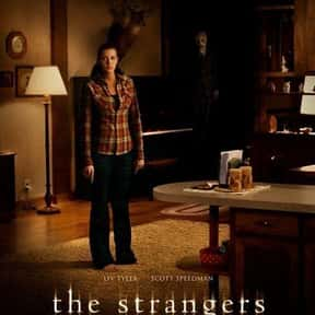 The Strangers is listed (or ranked) 24 on the list The Best Movies You Never Want to Watch Again