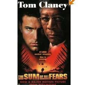 The Sum of All Fears is listed (or ranked) 7 on the list The Best Tom Clancy Books of All Time