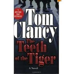 The Teeth of the Tiger is listed (or ranked) 12 on the list The Best Tom Clancy Books of All Time
