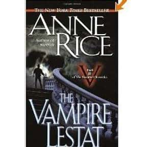The Vampire Lestat is listed (or ranked) 1 on the list The Best Anne Rice Books