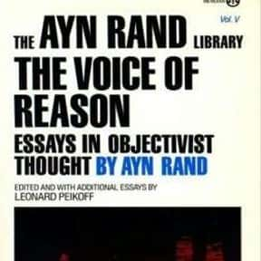 The Voice of Reason is listed (or ranked) 13 on the list The Best Ayn Rand Books