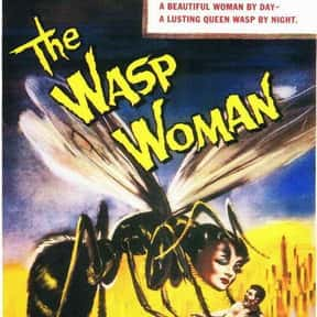 The Wasp Woman is listed (or ranked) 11 on the list The Best Horror Movies About Killer Insects