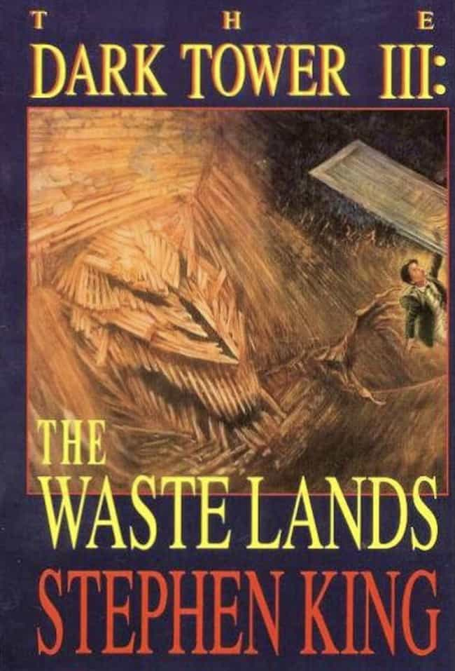 The Dark Tower III: The Waste ... is listed (or ranked) 1 on the list All Books in the Dark Tower Series, Ranked Best to Worst