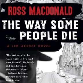 The Way Some People Die is listed (or ranked) 11 on the list The Best Ross Macdonald Books