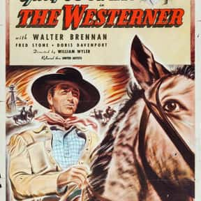 The Westerner is listed (or ranked) 3 on the list The Best 1940s Western Movies