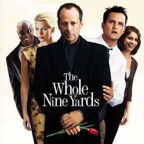 The Whole Nine Yards is listed (or ranked) 17 on the list The Best Bruce Willis Movies