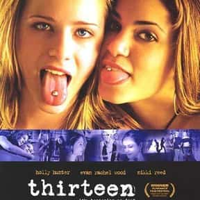 Thirteen is listed (or ranked) 6 on the list 30+ Great Movies About Depression in Women