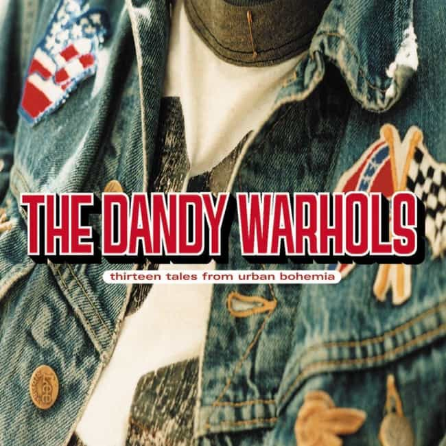 Thirteen Tales From Urban Bohe... is listed (or ranked) 3 on the list The Best The Dandy Warhols Albums, Ranked