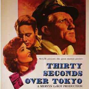 Thirty Seconds Over Tokyo is listed (or ranked) 21 on the list The Greatest World War II Movies of All Time