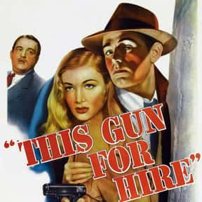 This Gun for Hire is listed (or ranked) 22 on the list The Greatest Classic Noir Movies, Ranked