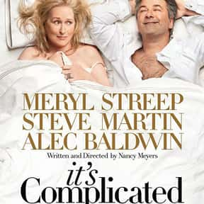 It's Complicated is listed (or ranked) 10 on the list The Best Meryl Streep Movies