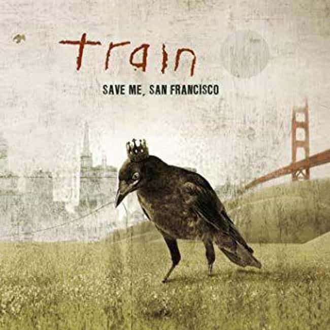 Save Me, San Francisco is listed (or ranked) 1 on the list The Best Train Albums, Ranked