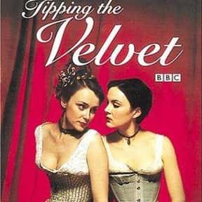 Tipping the Velvet is listed (or ranked) 23 on the list The Best Lesbian Movies