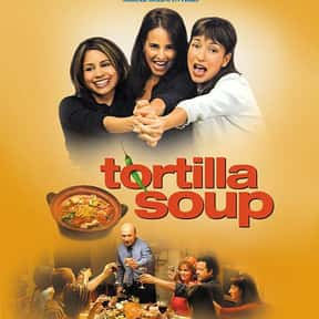 Tortilla Soup is listed (or ranked) 18 on the list The Best Movies About Cooking