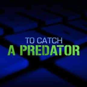 To Catch a Predator is listed (or ranked) 5 on the list Surprise! It's The Best Hidden Camera Reality Shows