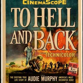 To Hell and Back is listed (or ranked) 20 on the list The Greatest World War II Movies of All Time
