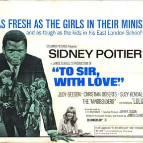 To Sir, with Love is listed (or ranked) 10 on the list The Best Teen Movies of the 1960s