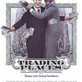 Trading Places is listed (or ranked) 11 on the list The Greatest Movies About Making Money