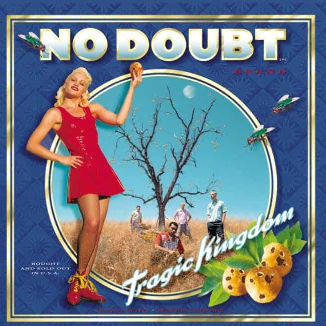 Tragic Kingdom is listed (or ranked) 1 on the list The Best No Doubt Albums of All Time