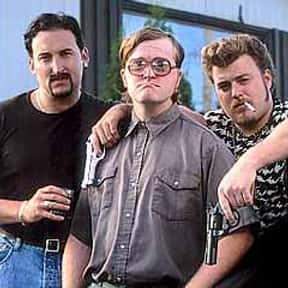 Trailer Park Boys is listed (or ranked) 16 on the list The Funniest Shows To Watch When You're Drunk