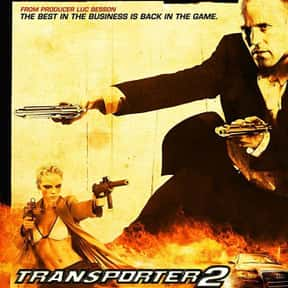 Transporter 2 is listed (or ranked) 6 on the list The Best Jason Statham Movies of All Time, Ranked