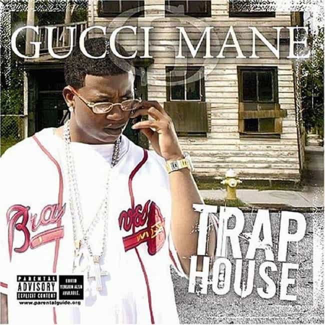 Trap House is listed (or ranked) 3 on the list The Best Gucci Mane Albums of All Time