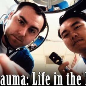 Trauma: Life in the E.R. is listed (or ranked) 13 on the list The Best Reality Dramas