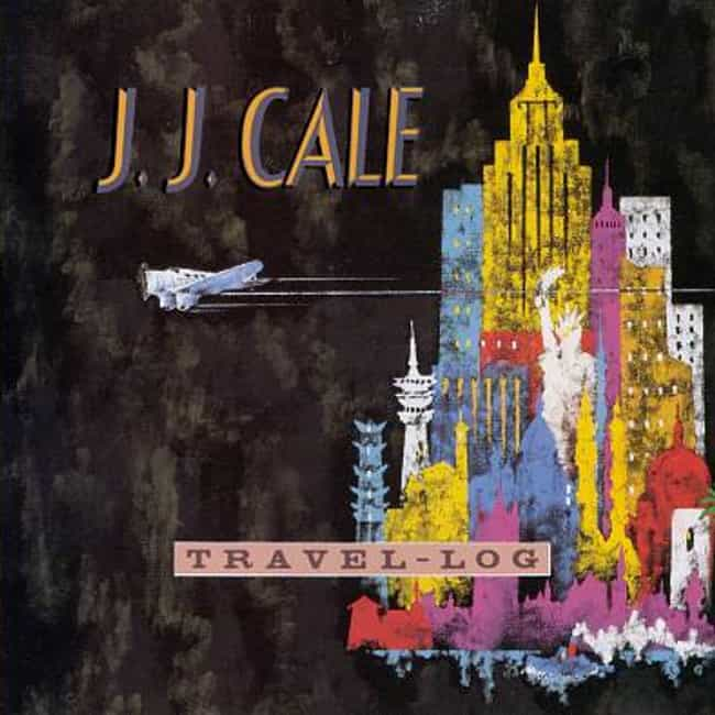 Travel-Log is listed (or ranked) 7 on the list The Best J.J. Cale Albums of All Time