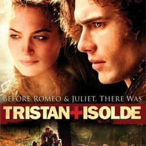 Tristan & Isolde is listed (or ranked) 16 on the list The Best Movies About Forbidden Love