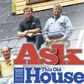Ask This Old House is listed (or ranked) 4 on the list The Best Home Improvement TV Shows