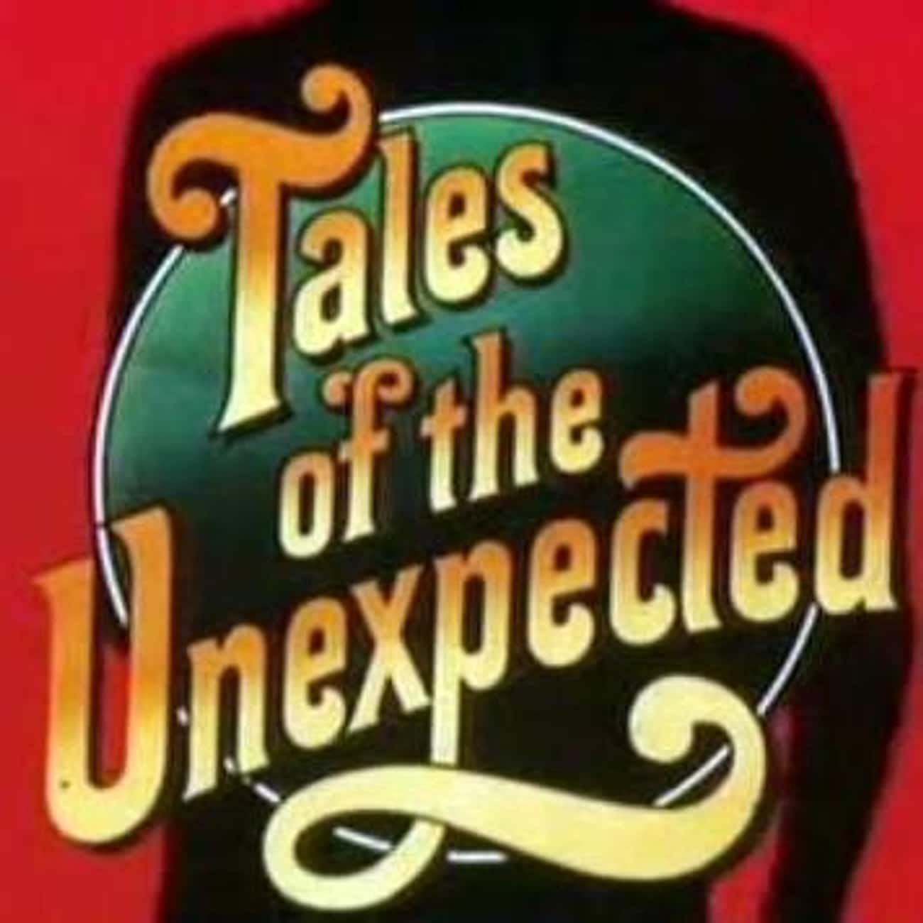 Tales of the Unexpected (US) is listed (or ranked) 4 on the list The Best 1970s Horror Series