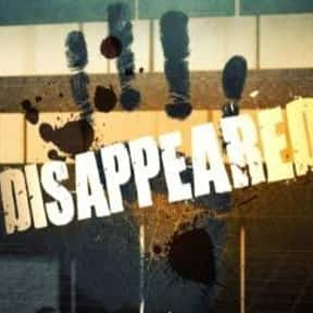 Disappeared is listed (or ranked) 14 on the list The Best True Crime TV Shows