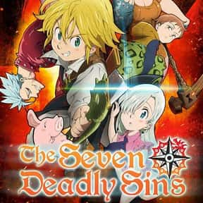 The Seven Deadly Sins is listed (or ranked) 2 on the list The Best Fantasy Anime of All Time