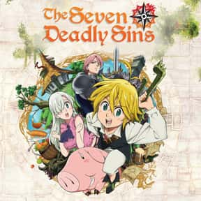 The Seven Deadly Sins is listed (or ranked) 8 on the list The Best Anime Series of All Time